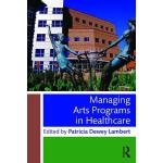 预订 Managing Arts Programs in Healthcare [ISBN:9781138802117