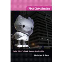 【预订】Pink Globalization: Hello Kitty's Trek Across the Pacif