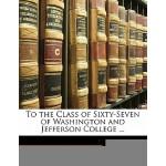 【预订】To the Class of Sixty-Seven of Washington and Jefferson