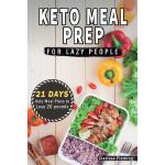 预订 Keto Meal Prep For Lazy People: 21-Day Ketogenic Meal Pl