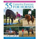 预订 55 Corrective Exercises for Horses: Resolving Postural P
