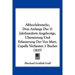 【预订】Althochdeutsche, Dem Anfange Des 11 Jahrhunderts Angeho