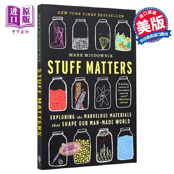 【中商原版】现货 迷人的材料 英文原版 Stuff Matters 10种改变世界的神奇物质和它们背后的科学故事 科普书 Exploring the Marvelous Materials That Shape Our Man-Made World