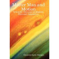 预订 Matter Man and Motion: Scientific Theories on Modern Man