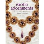 预订 Exotic Adornments: 18 Luxurious Beadwork Jewelry Project