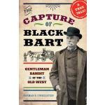 【预订】The Capture of Black Bart: Gentleman Bandit of the Old