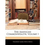 预订 The American Commonwealth, Volume 1 [ISBN:9781143461811]