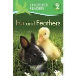 Kingfisher Readers Level 2: Fur and Feathers毛皮和羽毛ISBN978075