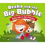 预订 Becka and the Big Bubble: Becka Goes to San Francisco [I