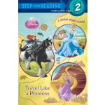 Step Into Reading: Disney Princess: Travel Like a Princess