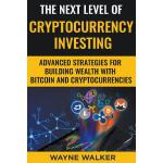 预订 The Next Level Of Cryptocurrency Investing [ISBN:9781393
