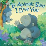 预订 If Animals Said I Love You [ISBN:9780374306021]