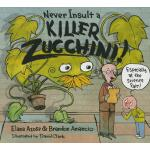 预订 Never Insult a Killer Zucchini [ISBN:9781580896184]