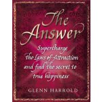 The Answer: Supercharge the Law of Attraction and Find the