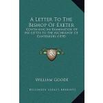 预订 A Letter to the Bishop of Exeter: Containing an Examinat