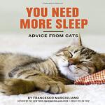 你需要睡多点:来自猫的建议【英文原版】You Need More Sleep: Advice from Cats