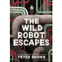 英文原版 荒岛机器人续篇 机器人的逃跑计划 平装 凯迪克奖获得者Peter Brown: The Wild Robot