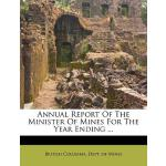 预订 Annual Report of the Minister of Mines for the Year Endi