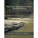 预订 Paddling Michigan's Pine: Tales from the River [ISBN:978