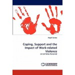 预订 Coping, Support and the Impact of Work-Related Violence