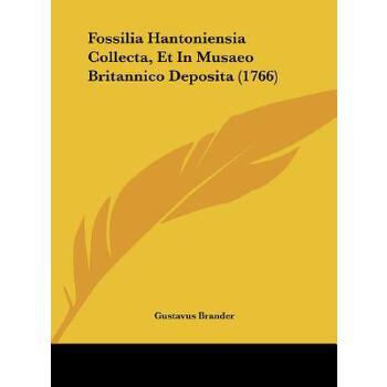 【预订】Fossilia Hantoniensia Collecta, Et in Musaeo Britannico Deposita (1766) 预订商品,需要1-3个月发货,非质量问题不接受退换货。