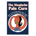 预订 The Headache Pain Cure: How to Find Headache Pain Relief