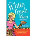 预订 The White Trash Mom Handbook [ISBN:9780312371227]