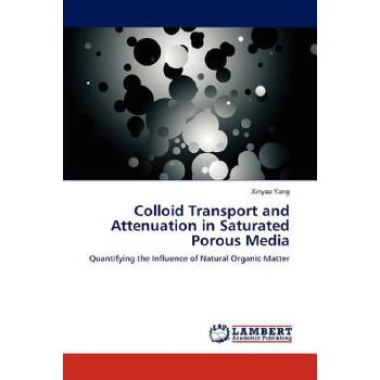 预订 Colloid Transport and Attenuation in Saturated Porous Media[ISBN:9783847377405] 美国发货无法退货,约五到八周到货