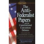 Signet Classics: The Anti-Federalist Papers and the Constit