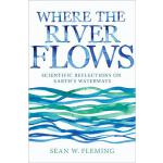 预订 Where the River Flows: Scientific Reflections on Earth's