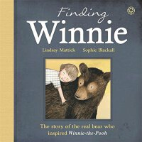 The Finding Winnie: The Story of the Real Bear Who Inspired