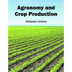 预订 Agronomy and Crop Production [ISBN:9781682860373]