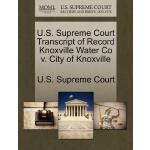 【预订】U.S. Supreme Court Transcript of Record Knoxville Water