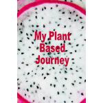 预订 My Plant Based Journey: 100 Page Planner - Sections for