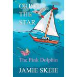 预订 Orion the Star: The Pink Dolphin [ISBN:9781793498861]