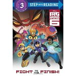 Step into Reading 3: Big Hero 6: Fight to the Finish! ISBN: