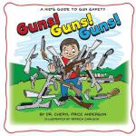 预订 Guns! Guns! Guns!: A Kid's Guide to Gun Safety. [ISBN:97