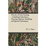 预订 The Art of Gem Cutting - Including Cabochons, Faceting,