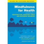 Mindfulness for Health: A Practical Guide to Relieving Pain