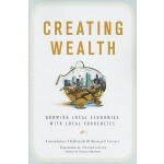 预订 Creating Wealth: Growing Local Economies with Local Curr