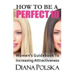 预订 How to Be a Perfect 10: Women's Guidebook to Increasing