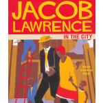 Jacob Lawrence in the City 苏珊的艺术启蒙课:雅克布-劳伦斯在城里 ISBN97808118