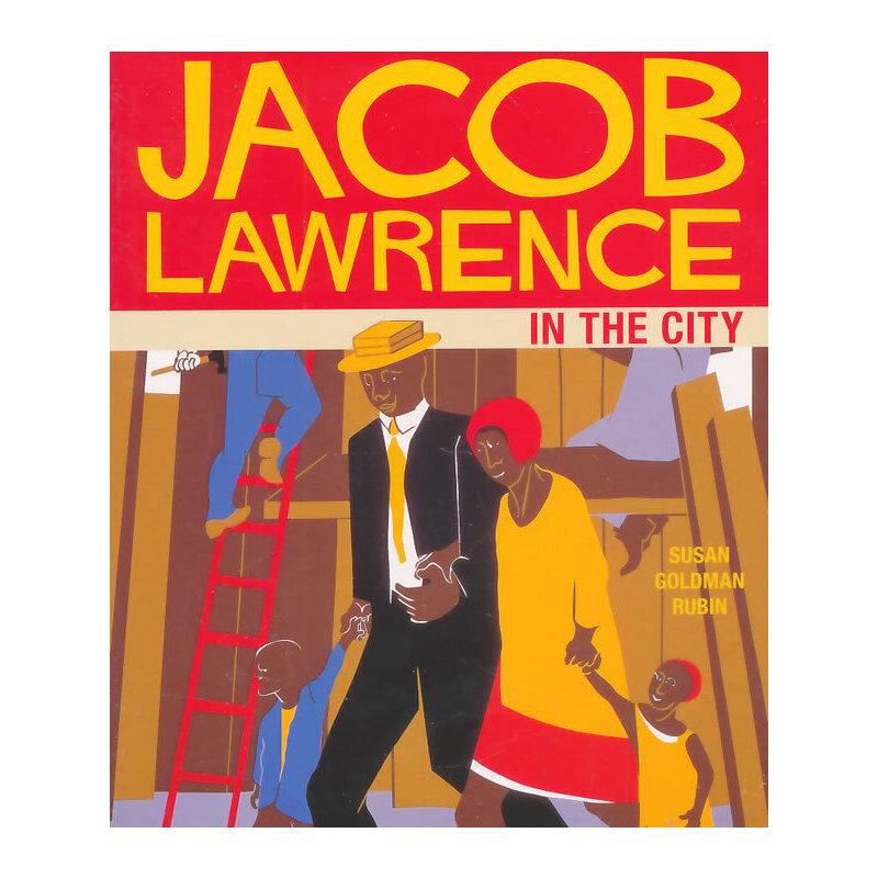 Jacob Lawrence in the City 苏珊的艺术启蒙课:雅克布-劳伦斯在城里 ISBN9780811865821