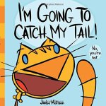 I'm Going to Catch My Tail! ISBN:9781419713828