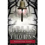 预订 Of Bells and Thorns [ISBN:9781942111306]