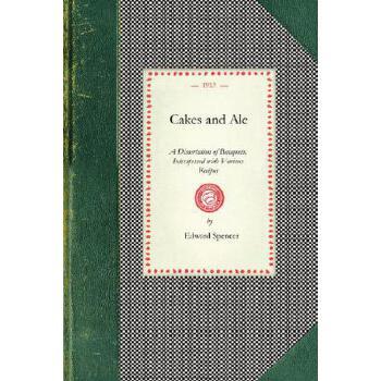 【预订】Cakes and Ale: A Dissertation of Banquets, Interspersed with Various Recipes, More or Less Original and Anecdotes, Mainly Veracious 预订商品,需要1-3个月发货,非质量问题不接受退换货。