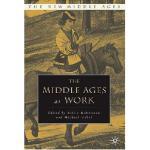 【预订】The Middle Ages at Work: Practicing Labor in Late Medie