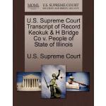 【预订】U.S. Supreme Court Transcript of Record Keokuk & H Brid