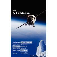 【预订】Start a TV Station: Learn How to Start Satellite, Cable