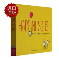 英文原版Happiness is : 500 Things to beHappyabout幸福是. . .500件关于快乐的小小事